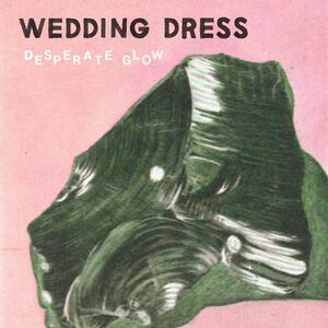 Desperate Glow - Vinile LP di Wedding Dress
