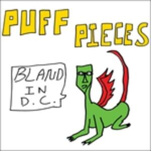 Bland in D.C. - Vinile LP di Puff Pieces
