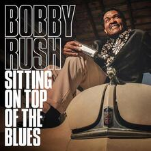 Sitting on Top of the Blues - CD Audio di Bobby Rush