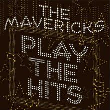 Play the Hits - CD Audio di Mavericks