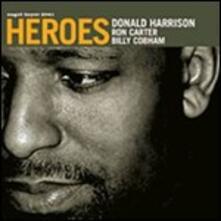 Heroes - CD Audio di Ron Carter,Billy Cobham,Donald Harrison