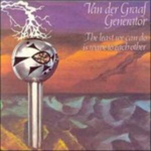 The Least We Can Do Is Wave to Each Other - Vinile LP di Van der Graaf Generator