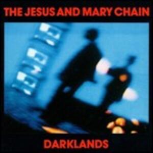 Darklands - Vinile LP di Jesus & Mary Chain
