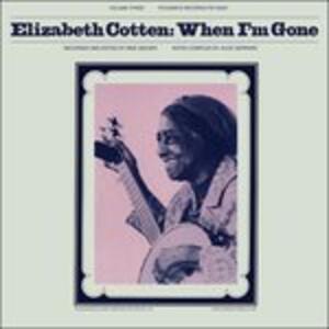 When I'm Gone - Vinile LP di Elizabeth Cotten