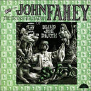 Transfiguration of Blind Joe Death - Vinile LP di John Fahey