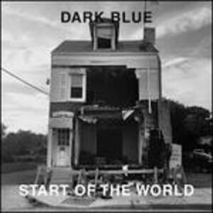 Start of the World - Vinile LP di Dark Blue