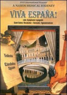 Viva España. A Naxos Musical Journey (DVD) - DVD di Camille Saint-Saëns,Edouard Lalo