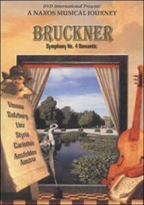 Bruckner. Sinfonia n.4. Romantic. A Naxos Musical Journey - DVD