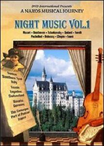Night Music. Vol. 1. A Naxos Musical Journey - DVD