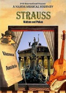 Johann Strauss. Waltzes and Polkas. A Naxos Musical Journey - DVD