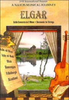 Edward Elgar. Cello Concerto In E Minor. A Naxos Musical Journey. Scotland - DVD