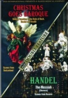 Christmas Goes Baroque. Georg Friedrich Händel. Der Messias (2 DVD) - DVD di Georg Friedrich Händel