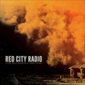 To The Sons & Daughters.. - Vinile LP di Red City Radio