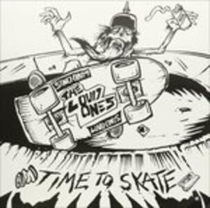 Time to Skate - Vinile LP di Loud Ones