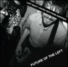 Last Night I Saved Her from Vampires - CD Audio di Future of the Left
