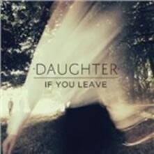 If You Leave - CD Audio di Daughter