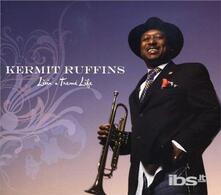 Livin' a Treme Life - CD Audio di Kermit Ruffins