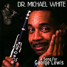 Song for George Lewis - CD Audio di Michael White