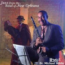 Jazz from the Soul of - CD Audio di Michael White