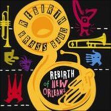 Rebirth of New Orleans - CD Audio di Rebirth Brass Band