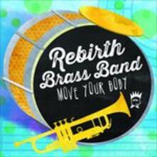 Move Your Body - CD Audio di Rebirth Brass Band