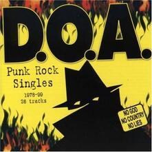 Punk Rock Singles 1978-1999 - CD Audio di D.O.A.