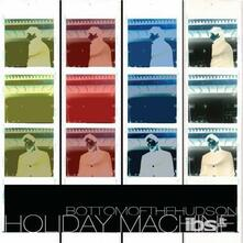 Holiday Machine - CD Audio di Bottom of the Hudson