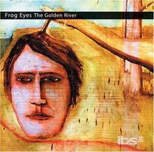 Golden River - CD Audio di Frog Eyes