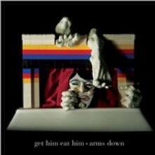 Arms Down - CD Audio di Get Him Eat Him