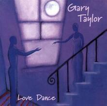 Love Dance - CD Audio di Gary Taylor