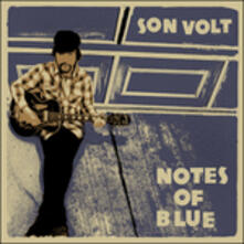 Notes of Blue - CD Audio di Son Volt