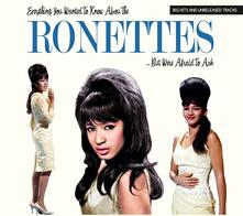 Everything You Wanted to Know About... But Were Afraid to Ask - CD Audio di Ronettes