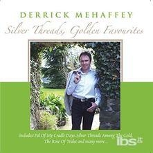 Silver Threads, Golden Favourites - CD Audio di Derrick Mehaffey