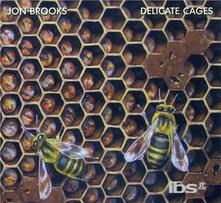 Delicate Cages - CD Audio di Jon Brooks