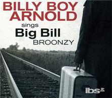 Sings Big Bill Broonzy - CD Audio di Billy Boy Arnold