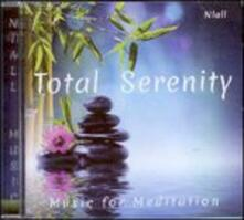 Total Serenity. Music for Meditation - CD Audio di Niall
