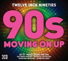 Twelve Inch 90s. Moving on Up - CD Audio