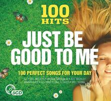 100 Hits. Just Be Good to Me - CD Audio