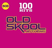 100 Hits. Old Skool Anthems - CD Audio