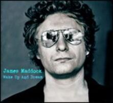 Wake Up and Dream - CD Audio di James Maddock