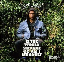 Is the World Strange or - CD Audio di Cosmo Jarvis