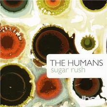 Sugar Rush - CD Audio di Humans
