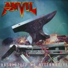 Absolutely No Alternative - CD Audio di Anvil