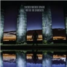 Out of the Darkness - CD Audio di Sacred Mother Tongue
