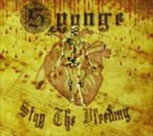 Stop the Bleeding - CD Audio di Sponge
