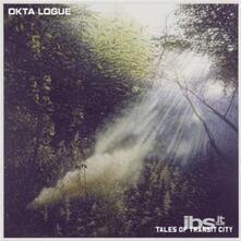 Tales of Transit City - CD Audio di Okta Logue