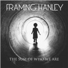 The Sum of Who We Are - CD Audio di Framing Hanley
