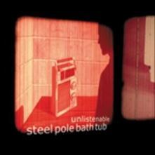 Unlistenable - CD Audio di Steel Pole Bathtub