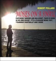 Moses on a Snail - CD Audio di Robert Pollard