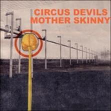 Mother Skinny - CD Audio di Circus Devils